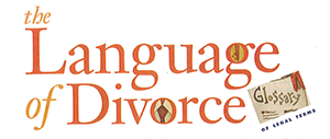 Glossary of legal terms related to divorce
