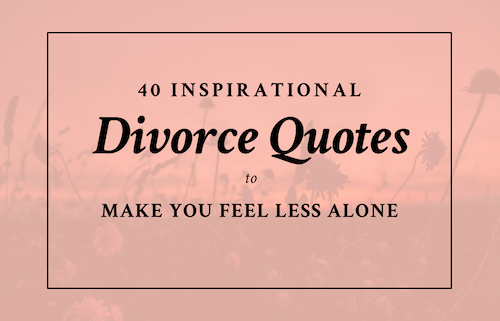 60 Inspirational Divorce Quotes To Make You Feel Less Alone SAS Impressive Positive Quotes For Women