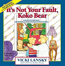 It's Not Your Fault, Koko Bear: A Read-Together Book for Parents and Young Children During Divorce (Lansky, Vicki) by [Lansky, Vicki]